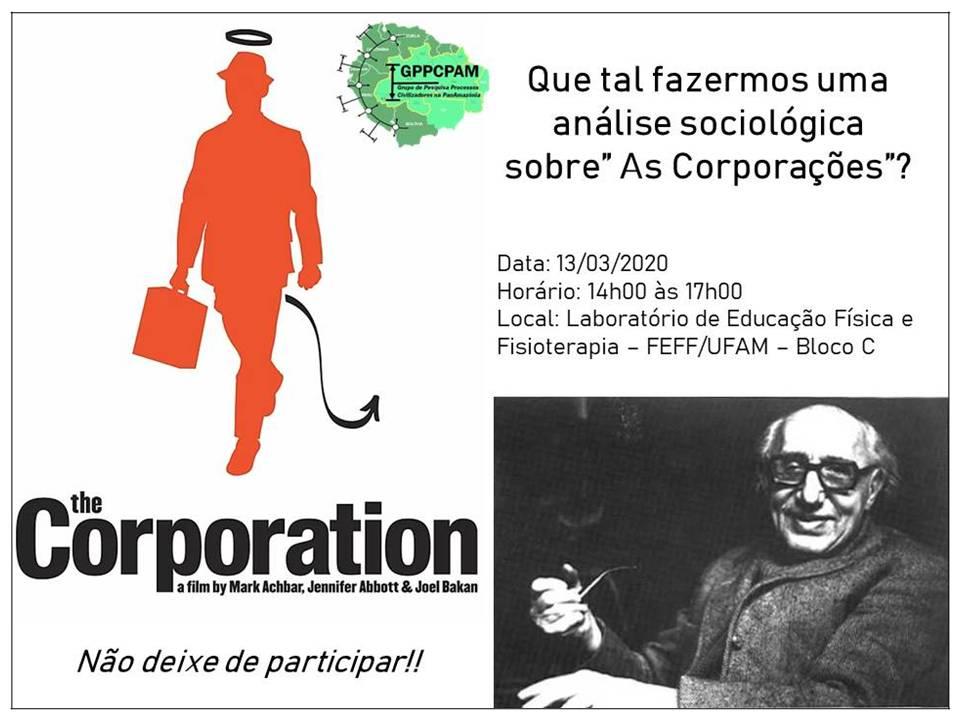 O Grupo de Pesquisa Processos Civilizadores na PanAmazônia, convida para assistir e debater, com base na teoria de Norbet Elias, o documentário The Corporation.